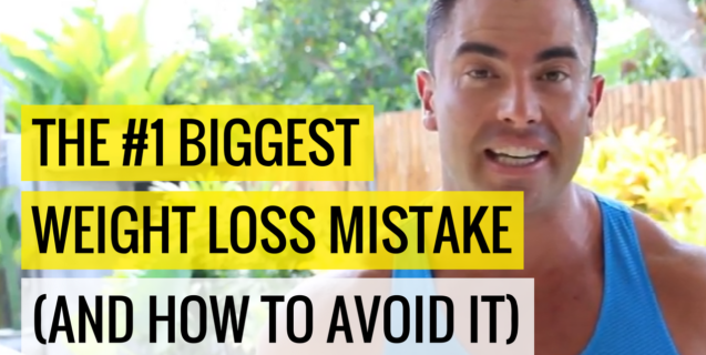 The #1 Biggest Weight Loss Mistake (and how to avoid it)