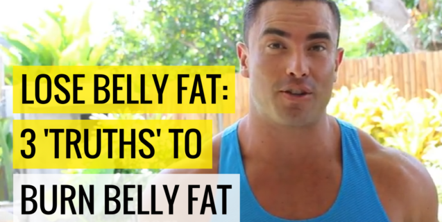 Lose Belly Fat: 3 'Truths' To Burn Belly Fat