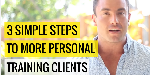 3-Simple Steps To More Personal Training Clients