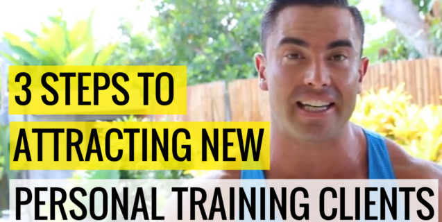3 Steps To Attracting New Personal Training Clients