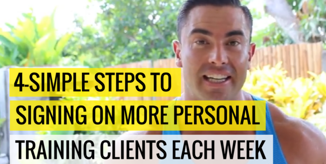 4-Simple Steps To Signing On More Personal Training Clients Each Week