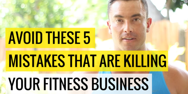 Avoid These 5 Mistakes That Are Killing Your Fitness Business