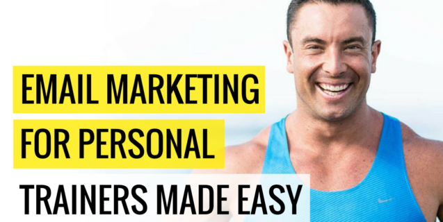 Email Marketing For Personal Trainers Made Easy