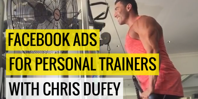 Facebook Ad Training For Personal Trainers with Chris Dufey