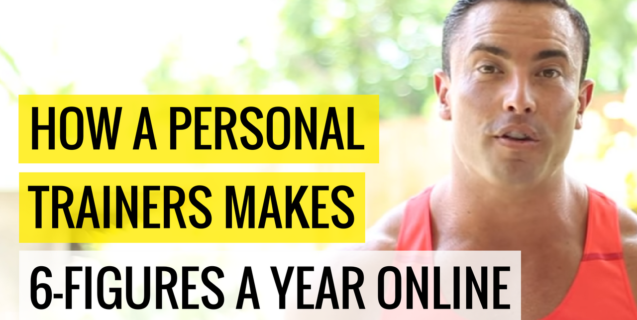 How A Personal Trainers Makes 6-Figures A Year Online