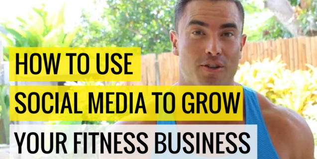How To Use Social Media To Grow Your Fitness Business
