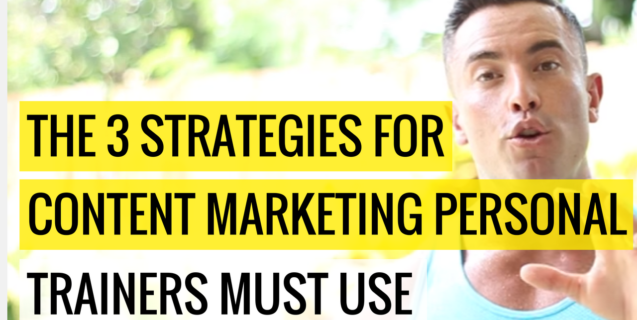 The 3 Strategies For Content Marketing Personal Trainers Must Use