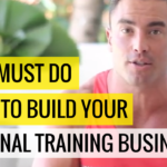 The 5 Must Do Steps To Build Your Personal Training Business