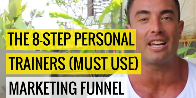The 8-Step Personal Trainers (Must Use) Marketing Funnel