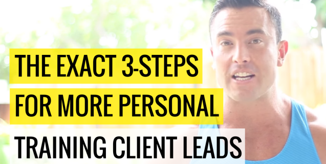 The Exact 3-Steps For More Personal Training Client Leads