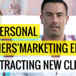 The Personal Trainers 'Marketing Engine' To Attracting New Clients