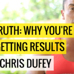 The Truth: Why You're Not Getting Results with Chris Dufey