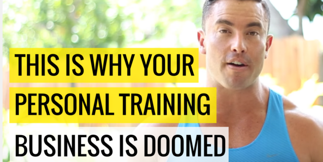 This Is Why Your Personal Training Business Is Doomed