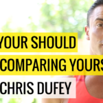 Why You Should Stop Comparing Yourself with Chris Dufey