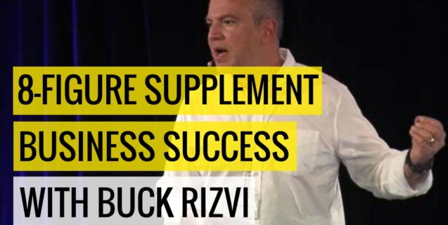 #22 8-Figure Supplement Business Success With Buck Rizvi | Ask The Pro Podcast w/ Chris Dufey