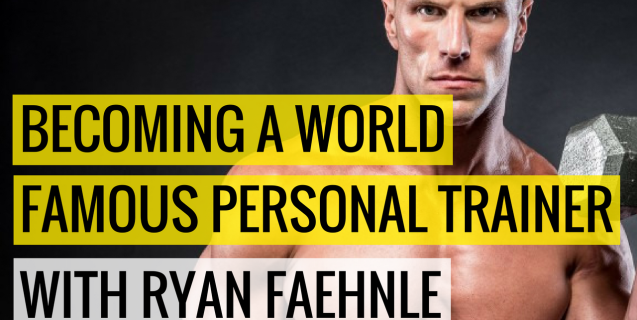 #13 Becoming A World Famous Personal Trainer With Ryan Faehnle | Ask The Pro Podcast w/ Chris Dufey