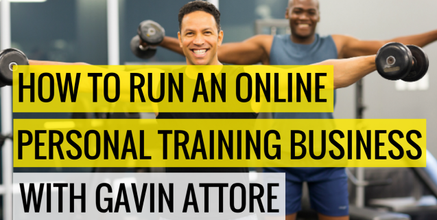 #35 How To Run An Online Personal Training Business With Gavin Attore | Ask The Pro Podcast w/ Chris Dufey