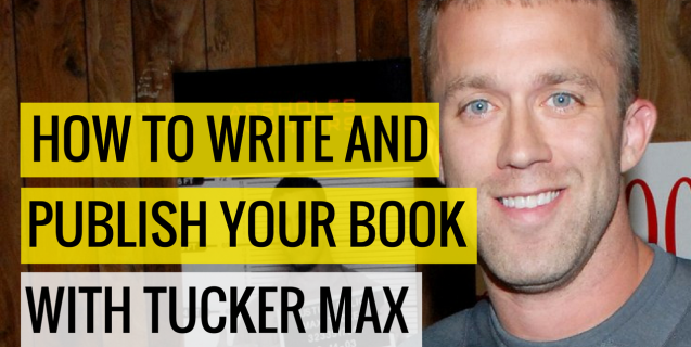 #27 How To Write & Publish Your Book With Tucker Max | Ask The Pro Podcast w/ Chris Dufey