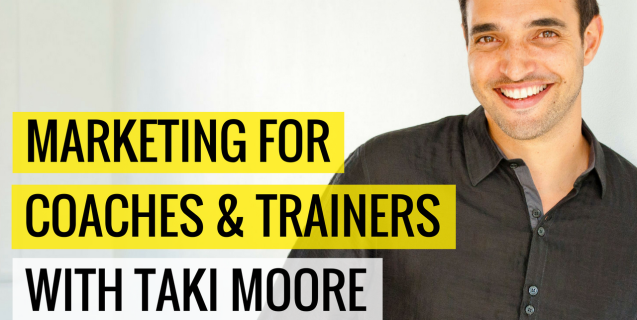 #17 Marketing For Coaches & Trainers With Taki Moore | Ask The Pro Podcast w/ Chris Dufey