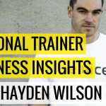 #12 Personal Trainer Business Insights With Hayden Wilson | Ask The Pro Podcast w/ Chris Dufey