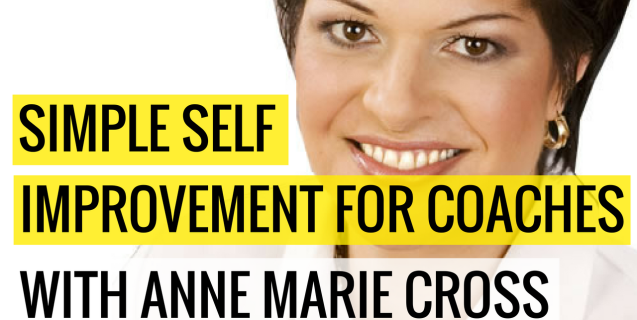 #8 Simple Self Improvement For Coaches With AnneMarie Cross | Ask The Pro Podcast w/ Chris Dufey