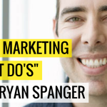 "#11 Video Marketing ""Must Do's"" With Ryan Spanger 