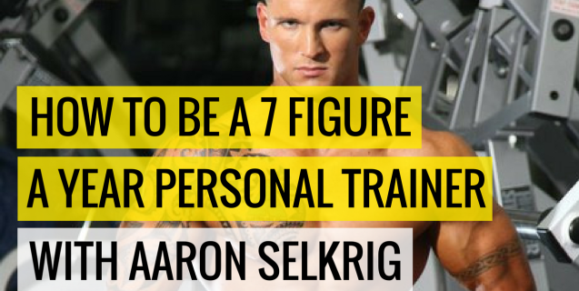 How To Be A 7-Figure A Year Personal Trainer With Aaron Selkrig | Ask The Pro Podcast w/ Chris Dufey