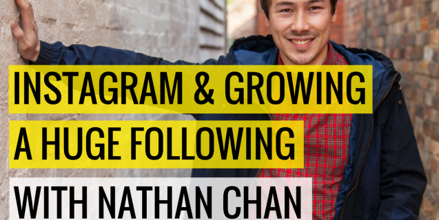 #39 Instagram and Growing a Huge Following with Nathan Chan