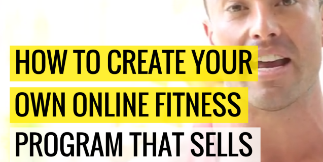 How To Create Your Own Online Fitness Program That Sells