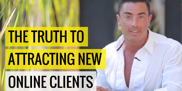 The TRUTH To Attracting New Online Clients