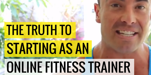 The TRUTH To Starting as an Online Fitness Trainer