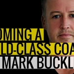Becoming A World-Class Coach w/ Mark Buckley