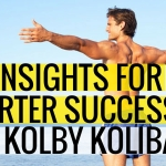 Key Insights For Smarter Success with Kolby Kolibas