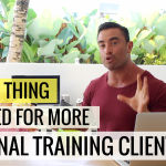 The ONE Thing You Need For More Personal Training Clients