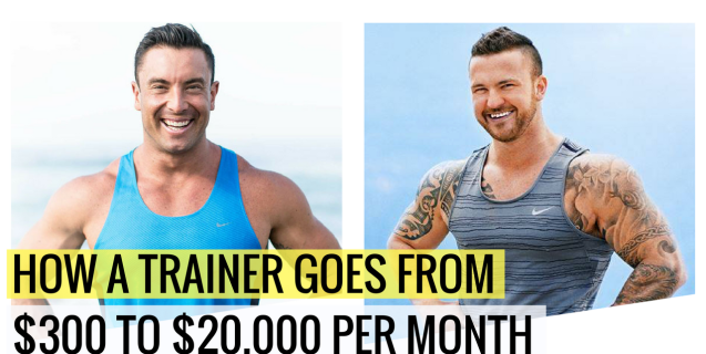 How A Trainer Goes From $300 to Over $20,000 Per Month