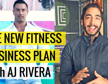 The New Fitness Business Plan with AJ Rivera