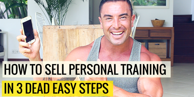 How To Sell Personal Training In 3 (Dead Easy) Steps