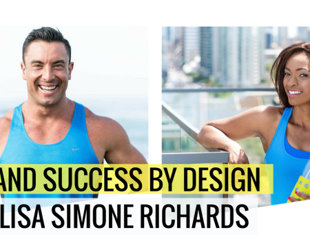 Life and Success By Design with Lisa Simone Richards