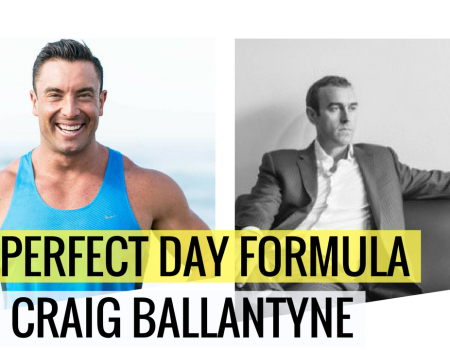 The Perfect Day Formula with Craig Ballantyne