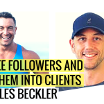 Get Free Followers and Turn Them Into Clients With Miles Beckler