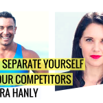 How To Seperate Yourself From Your Competitors with Laura Hanly