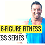 Part 1: 6-Figure Fitness Business Series